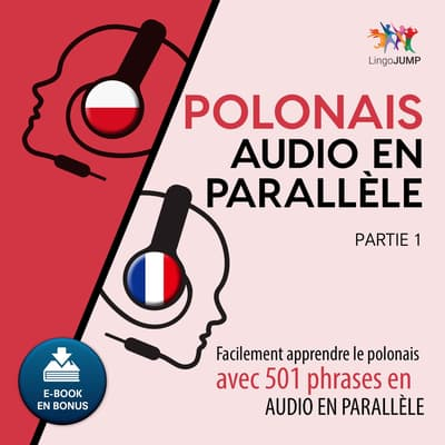 Polonais audio en parallle - Facilement apprendre lepolonaisavec 501 phrases en audio en parallle - Partie 1 by Lingo Jump audiobook