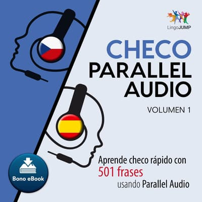 Checo Parallel Audio  Aprende checo rpido con 501 frases usando Parallel Audio - Volumen 14 by Lingo Jump audiobook