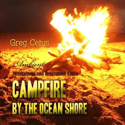 Campfire by the Ocean Shore by Greg Cetus audiobook