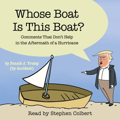 Whose Boat Is This Boat? by The Staff of the Late Show with Stephen Colbert audiobook
