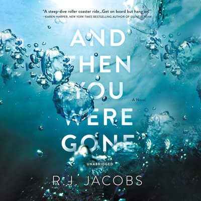 And Then You Were Gone by R. J. Jacobs audiobook