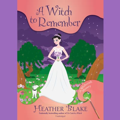 A Witch to Remember by Heather Blake audiobook