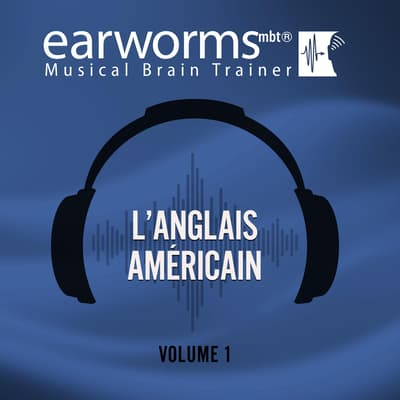 L'anglais américain, Vol. 1 by Earworms Learning audiobook