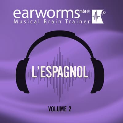 L'espagnol, Vol. 2 by Earworms Learning audiobook