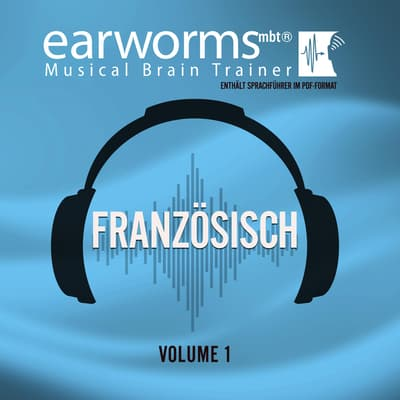 Französisch, Vol. 1 by Earworms Learning audiobook