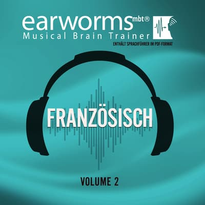 Französisch, Vol. 2 by Earworms Learning audiobook