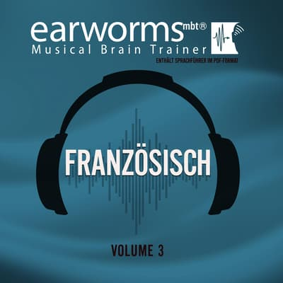 Französisch, Vol. 3 by Earworms Learning audiobook