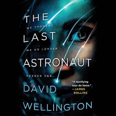 The Last Astronaut by David Wellington audiobook
