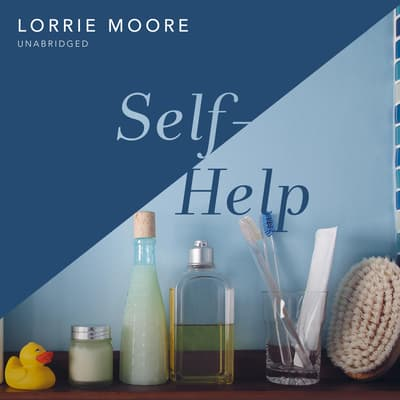 Self-Help by Lorrie Moore audiobook