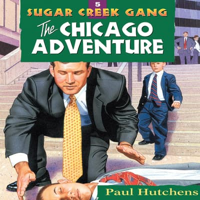 The Chicago Adventure by Paul Hutchens audiobook