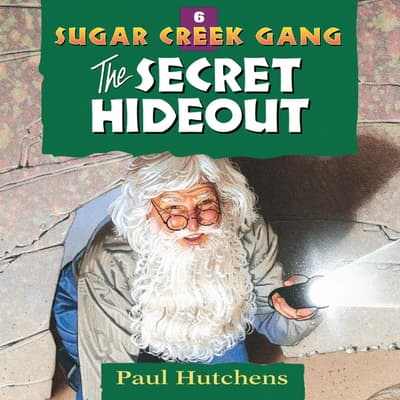 The Secret Hideout by Paul Hutchens audiobook