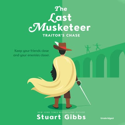 The Last Musketeer #2: Traitor's Chase by Stuart Gibbs audiobook