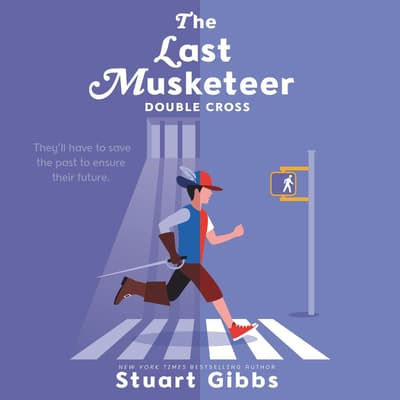 The Last Musketeer #3: Double Cross by Stuart Gibbs audiobook