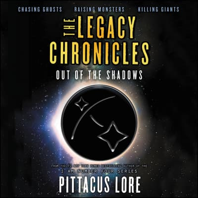 The Legacy Chronicles: Out of the Shadows by Pittacus Lore audiobook