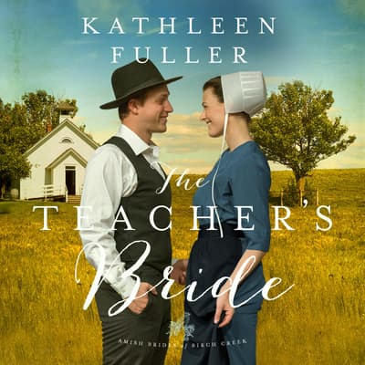The Teacher's Bride by Kathleen Fuller audiobook