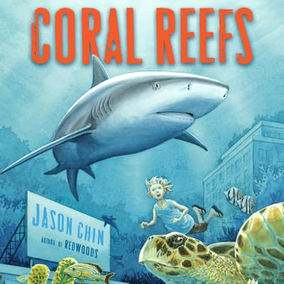 Coral Reefs by Jason Chin audiobook