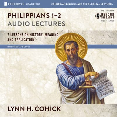 Philippians 1-2: Audio Lectures by Lynn H. Cohick audiobook
