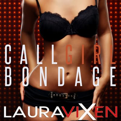 Call Girl Bondage by Laura Vixen audiobook