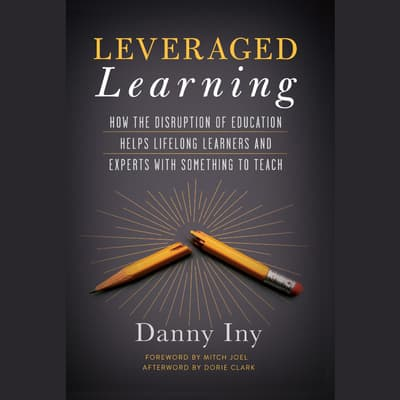 Leveraged Learning by Danny Iny audiobook