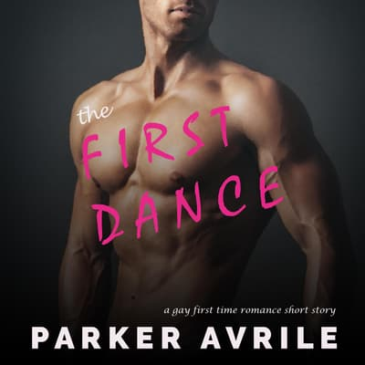 The First Dance by Parker Avrile audiobook