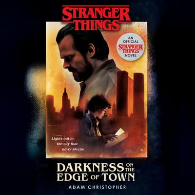 Stranger Things: Darkness on the Edge of Town by Adam Christopher audiobook
