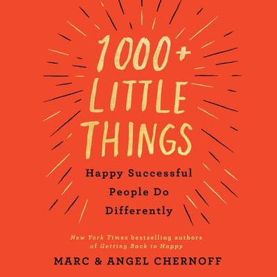 1000+ Little Things Happy Successful People Do Differently by Marc Chernoff audiobook