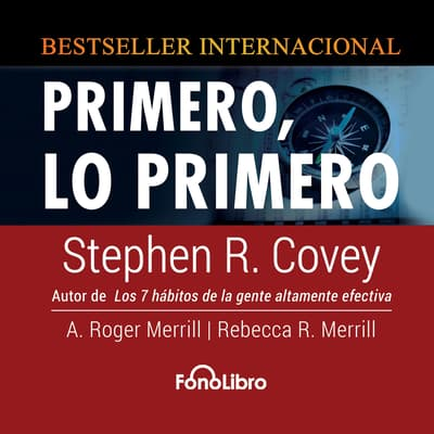 Primero, lo Primero by Stephen R. Covey audiobook