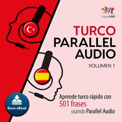 Turco Parallel Audio  Aprende turco rpido con 501 frases usando Parallel Audio - Volumen 1 by Lingo Jump audiobook