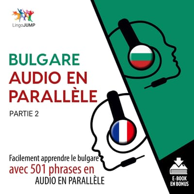 Bulgare audio en parallle - Facilement apprendre lebulgareavec 501 phrases en audio en parallle - Partie 2 by Lingo Jump audiobook