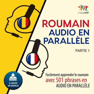 Roumain audio en parallle - Facilement apprendre leroumainavec 501 phrases en audio en parallle - Partie 1 by Lingo Jump audiobook