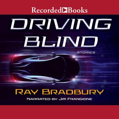 Driving Blind by Ray Bradbury audiobook