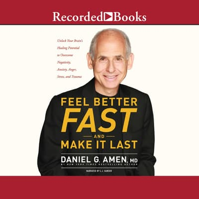 Feel Better Fast and Make It Last by Daniel G. Amen audiobook