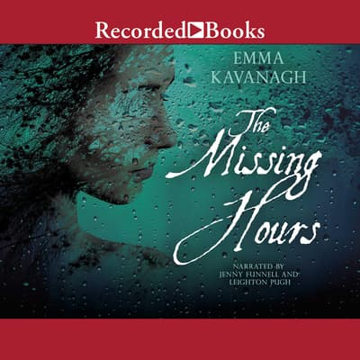 The Missing Hours by Emma Kavanagh audiobook