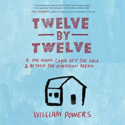 Twelve by Twelve by William Powers audiobook