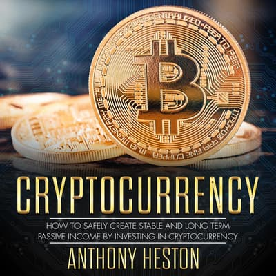 Cryptocurrency by Anthony Heston audiobook