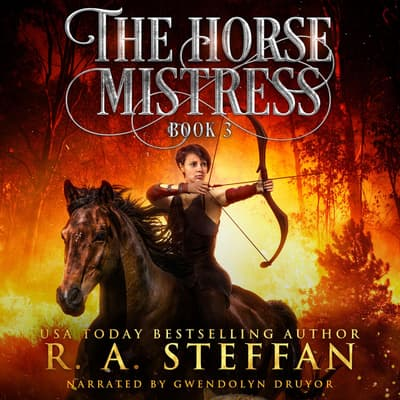 The Horse Mistress by R. A. Steffan audiobook