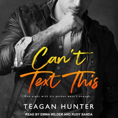 Can't Text This  by Teagan Hunter audiobook
