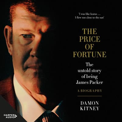 The Price of Fortune by Damon Kitney audiobook