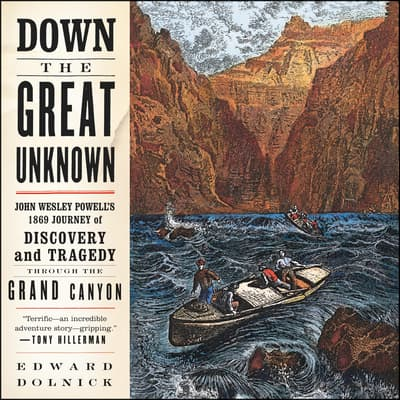 Down the Great Unknown by Edward Dolnick audiobook