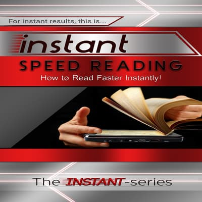 Instant Speed Reading by The INSTANT-Series audiobook