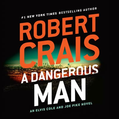 A Dangerous Man by Robert Crais audiobook