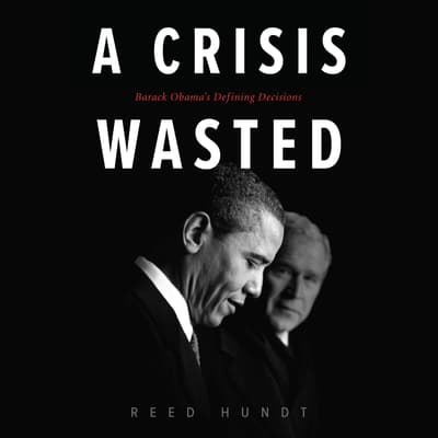 A Crisis Wasted by Reed Hundt audiobook