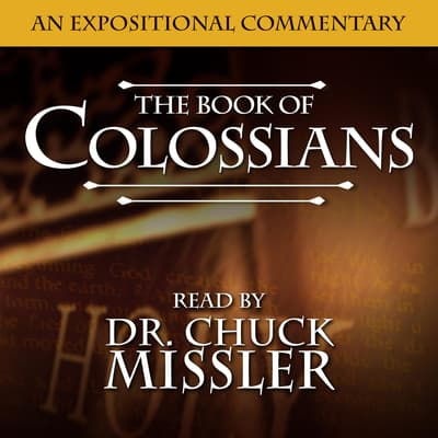 Book of Colossians: An Expositional Commentary by Chuck Missler audiobook