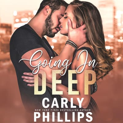 Going in Deep by Carly Phillips audiobook