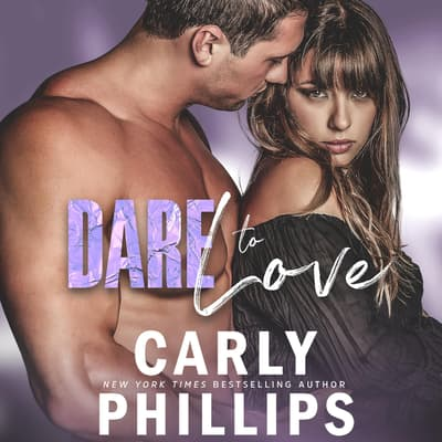 Dare to Love by Carly Phillips audiobook