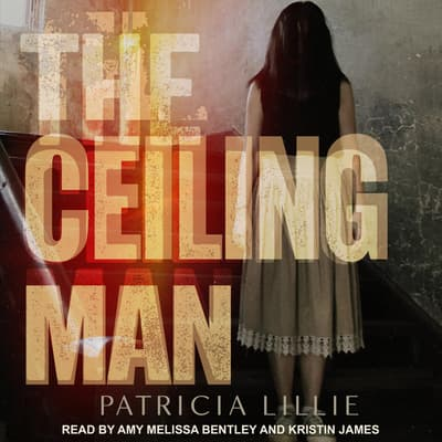 The Ceiling Man by Patricia Lillie audiobook