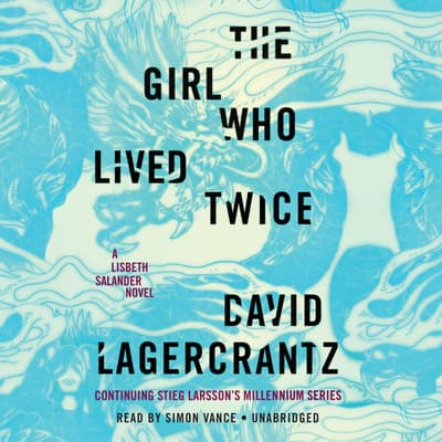 The Girl Who Lived Twice by David Lagercrantz audiobook