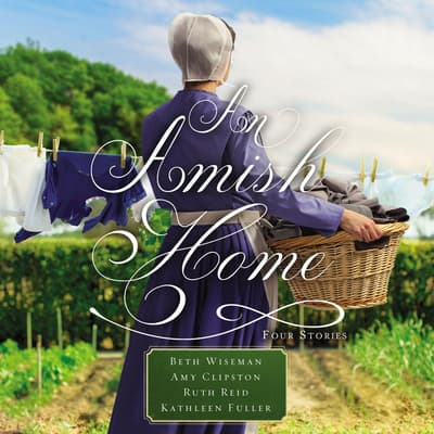 An Amish Home by Beth Wiseman audiobook