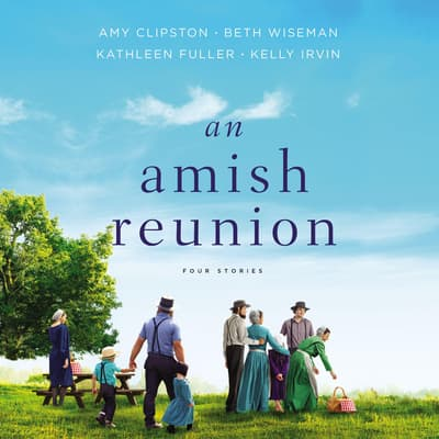 An Amish Reunion by Amy Clipston audiobook