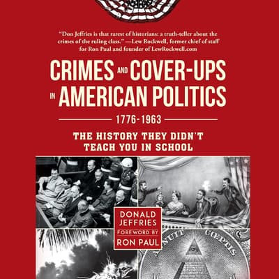 Crimes and Cover-ups in American Politics by Donald Jeffries audiobook